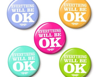 Everything Will Be OK Button/Magnet Set