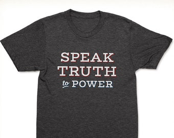 Speak Truth To Power T-shirt