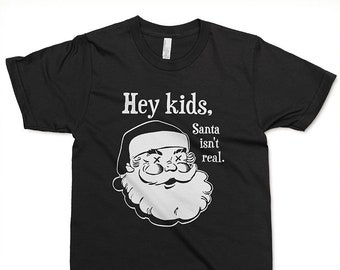 Santa Isn't Real T-shirt