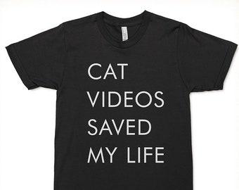 Cat Videos Saved My Life T-shirt