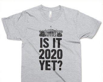 Is It 2020 Yet T-shirt