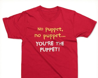 You're The Puppet T-shirt