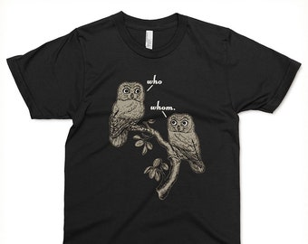 Who Vs. Whom Grammar Owls T-shirt
