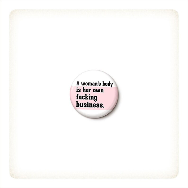 A Woman's Body Is Her Own Business Button or Magnet  image 0