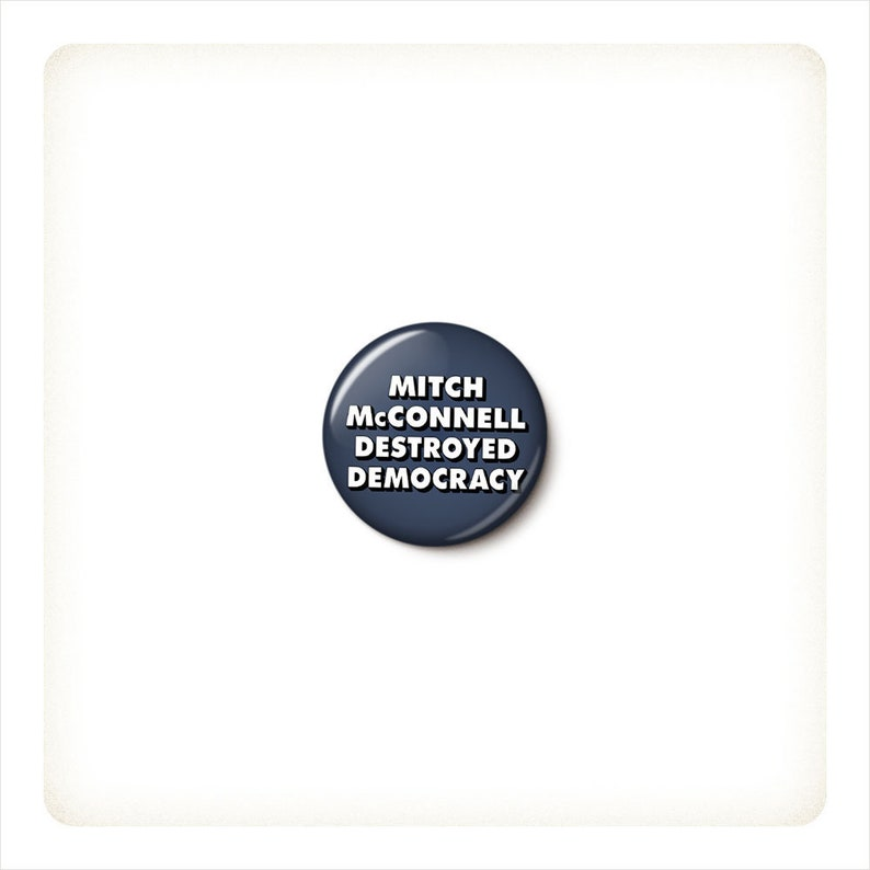 Mitch McConnell Destroyed Democracy Button or Magnet  image 0