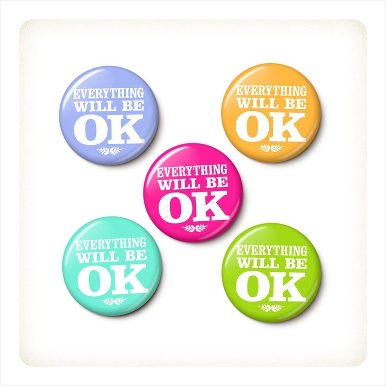 Everything Will Be OK Button/Magnet Set  Cute Optimistic Pins image 0