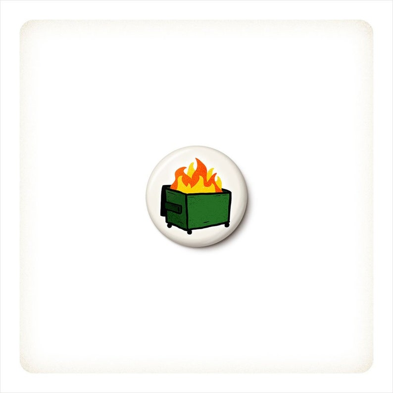 Dumpster Fire Button or Magnet  Garbage Fire Pin  Cute Trash image 0