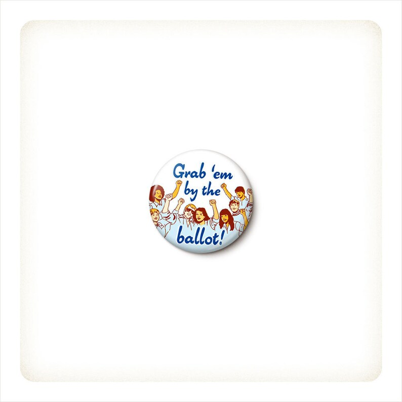 Grab 'Em By The Ballot Button or Magnet  2020 Election image 0