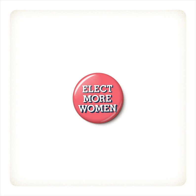 Elect More Women Button or Magnet   2020 Election Pin  image 0