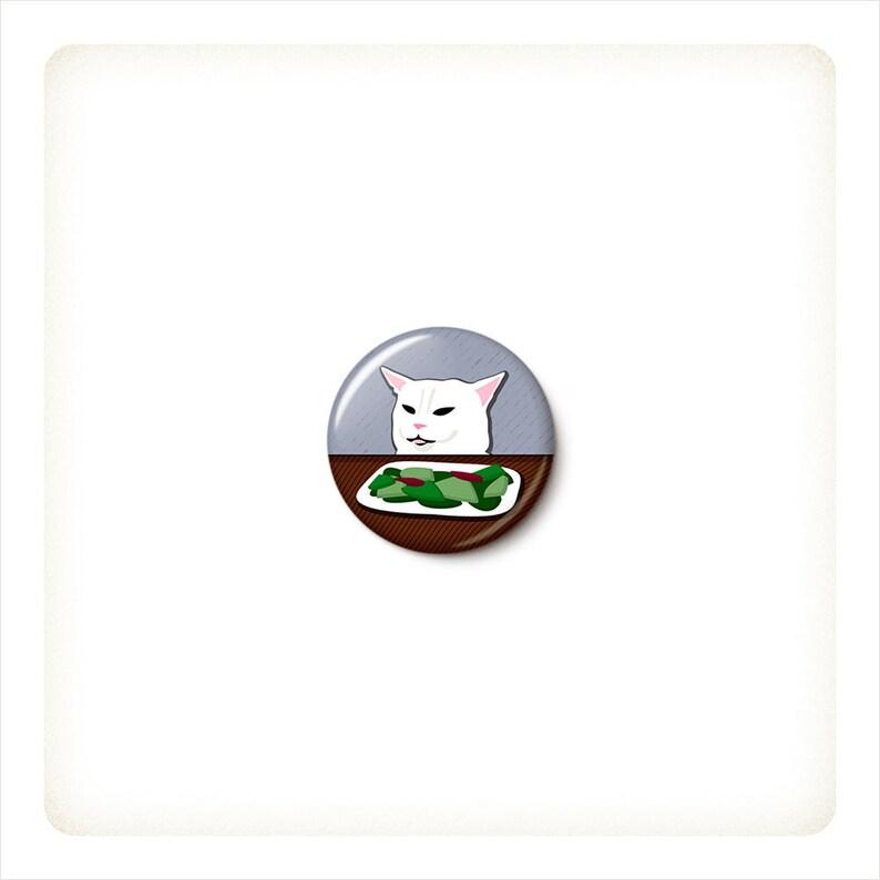 Salad Cat Button or Magnet  Cat Meme Pin  Woman Yells At Cat image 0