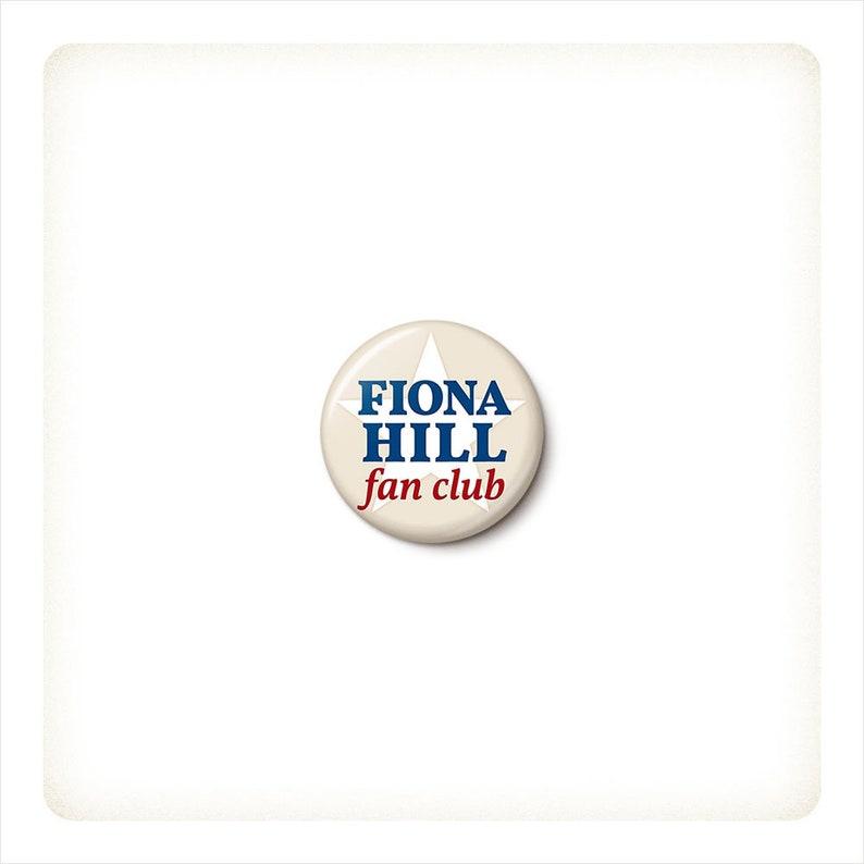 Fiona Hill Fan Club Button or Magnet  Patriotic Impeachment image 0