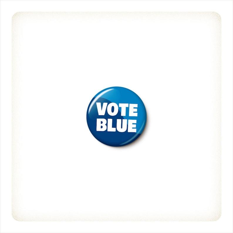 Vote Blue Button or Magnet  Vote Pin  Democrat Election image 0