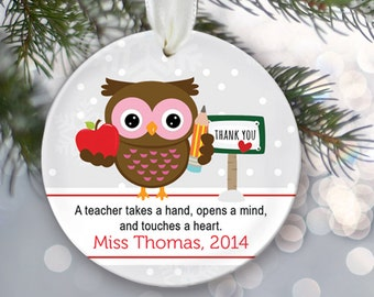 Personalized Teacher Christmas Ornament School Gift A teacher takes a hand, opens a mind, and touches a heart Teacher Thank you Quote OR192