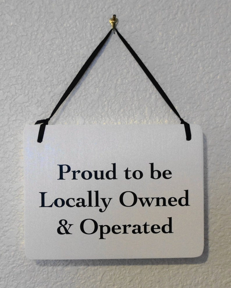 Proud to be locally owned & operated 1 sided handmade wood hanging sign for  business 8x6