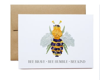 Set of 6, Bee brave, bee humble, bee kind, pressed Flower BEE Note Card