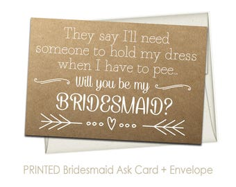 Rustic Bridesmaid Ask Card with Envelope | Printed Card & Envelopes | They Say I'll Need Someone to Hold My Dress When I Pee