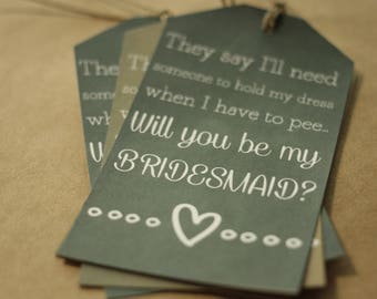 Chalkboard or Rustic Bridesmaid Ask Tag with Twine | Printed Tag | They Say I'll Need Someone to Hold My Dress When I Pee