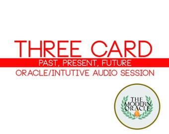 3 card: Past, Present and Future Oracle/Intuitive reading.