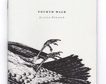 Fourth Walk - Poetry Chapbook by Jessica Bebenek - Third Edition