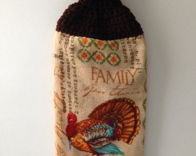 Kitchen Hanging Towel - Turkey Thanksgiving Holiday Towel - Family Give Thanks - Crochet Top Tea Towel - Handmade Crochet - Ready to Ship