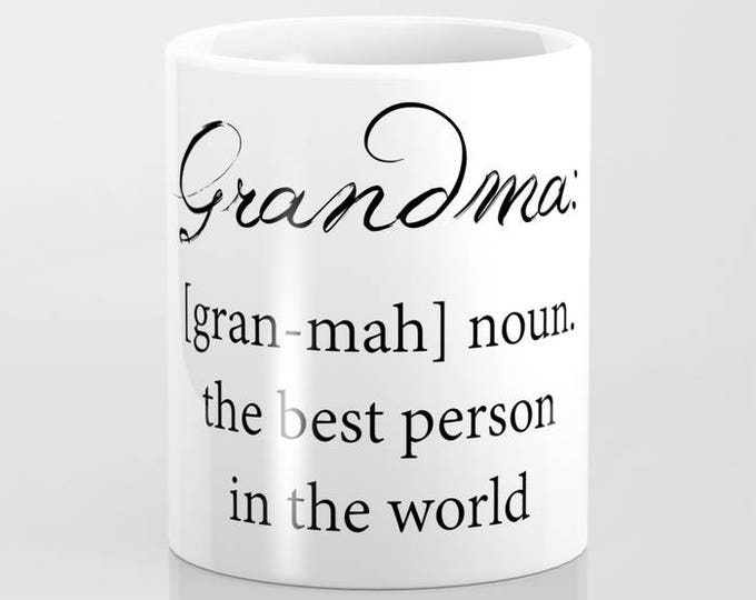 Grandma Coffee Mug - Grandma Definition - Grandma Gift - 11 oz - 15 oz - Ceramic Mug - Made to Order