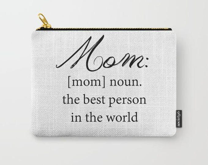 Mom Carry All Pouch - Toiletry Bag - Make-up Bag- Mom Definition - Change Purse - Organizing Bag - Made to Order