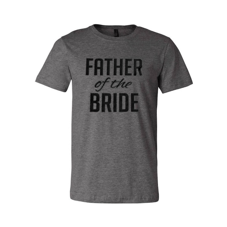 SALE Father of the Bride Tee Best Man Gift Dad Gift image 0