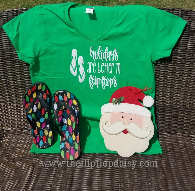 Holiday's are Better in Flip Flops V-Neck T Shirt Tee image 0