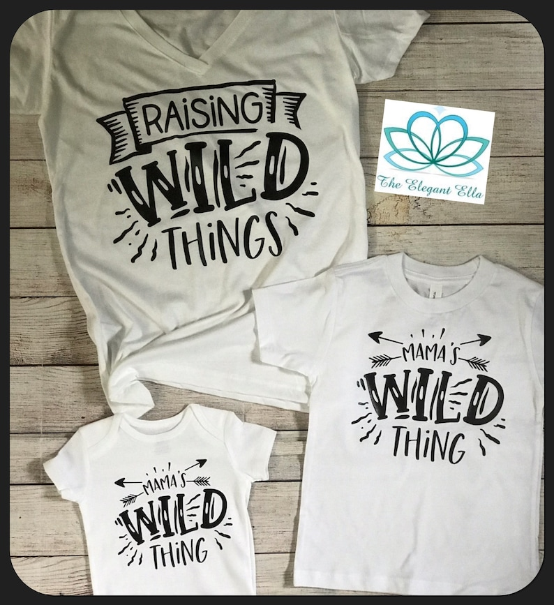Raising Wild things Wild Thing Family Shirts Mommy and Me Infant Toddler Youth Adult Sizing Matching Shirts