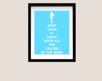 Keep Calm and Carry On Poster Pocahontas Colors Of The Wind Princess Disney Art Print Printable Quote Song Lyric 8x10 Instant Download