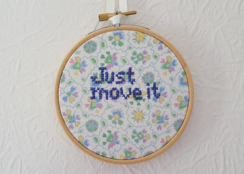 Just Move It Hoop Art  Motivation Gift  Embroidery  4 inch Hoop Art  Cross  stitch Quote  Wall Hanging  Positive Quote  Home Décor