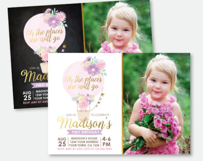 Hot Air Balloon Birthday Invitation with Photo, Oh the places she'll go, Floral Balloon Party, ANY AGE, Personalized Invite, 2 Options