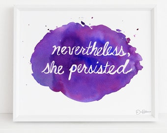"Feminist Watercolor Print | ""Nevertheless She Persisted"" by Jess Buhman, Multiple Sizes, Select Your Size, Art for Her, Gift for Women"