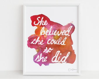 "Feminist Watercolor Print | ""She Believed She Could So She Did"" by Jess Buhman, Multiple Sizes, Select Your Size, Watercolor Saying"