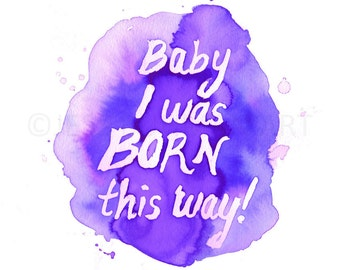 Born This Way, Watercolor Quote Print, Print of Watercolor Quote, Inspirational Quote Art, Do What You Love Print, Watercolor Saying Quote