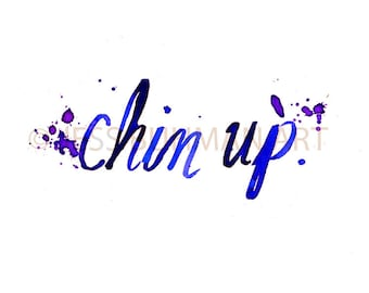 "Print of Original Watercolor Painting ""Chin Up"" by Jessica Buhman 8 x 10 Pink Purple Blue Quote Inspirational In"