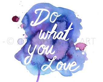 "Watercolor Quote Print, ""Do What You Love,"" by Jess Buhman, 8"" x 10"" Print of Watercolor Quote, Inspirational Quote Art"