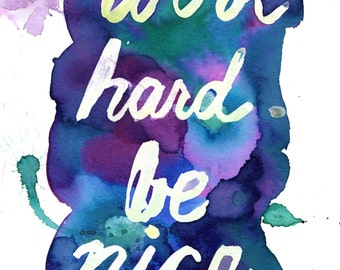 "Print of Original Watercolor Painting, Titled: ""Work Hard, Be Nice"" by Jessica Buhman 8 x 10 Blue Purple Dream Hope Conan O'Brien"