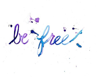 "Print of Original Watercolor Painting, Titled: ""Be Free"" by Jessica Buhman 8 x 10 Blue Purple Dream Hope Conan"