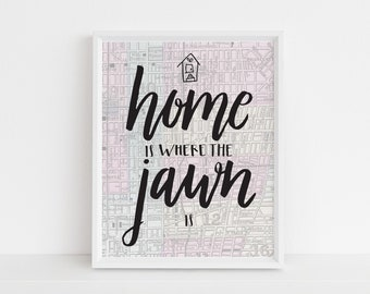 Home is Where the Jawn Is Print // Philly art // housewarming gift // bon voyage gift