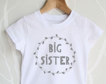 Big Sister Shirt -  Sister Tshirt /  New Sister Gift / Sibling Gift / New Baby / Toddler / Birth Announcement / Pregnancy Announcement.