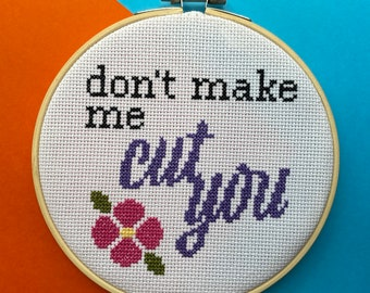 Don't Make Me Cut You Counted Cross Stitch Pattern DOWNLOAD Intermediate