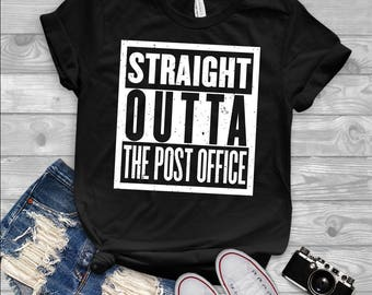 afff4a7b Straight Outta, The Post Office, Postal Worker Gift, Postal Worker Shirt,  Post Office Shirt, USPS, Cute Gift Shirt Tee Top Apparel TShirt