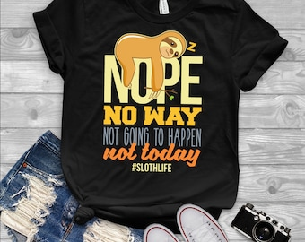 15392090 Nope Sloth Shirt | sloth, sloth shirt, nope shirt, sloth tshirt, sloth  clothing, animal shirt, funny sloth shirt, funny shirt, funny sloth