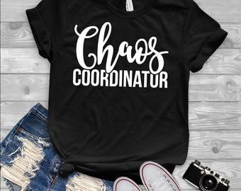 Chaos Coordinator T-Shirt | chaos coordinator, mom shirt, funny mom shirt, gifts for her, toddler mom shirt, funny teacher shirt