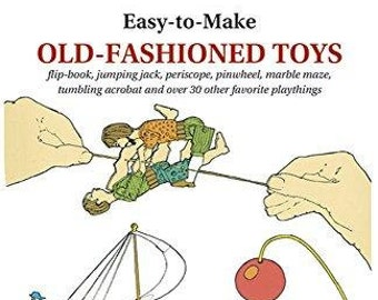 Easy-to-Make Old-Fashioned Toys, Toy Making Craft Book, DIY Toys, Wooden Toys, Victorian Toys, How-To Book, Waldorf Crafts, Homeschooling