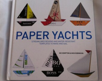 Paper Yachts: Streamlined Designs and Water-Resistant Templates to Make and Sail, Origami, Paper Boats, Papercraft, Nautical Gift, Sailboat