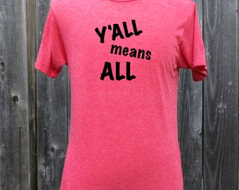Y'all Means All Screenprinted Shirt