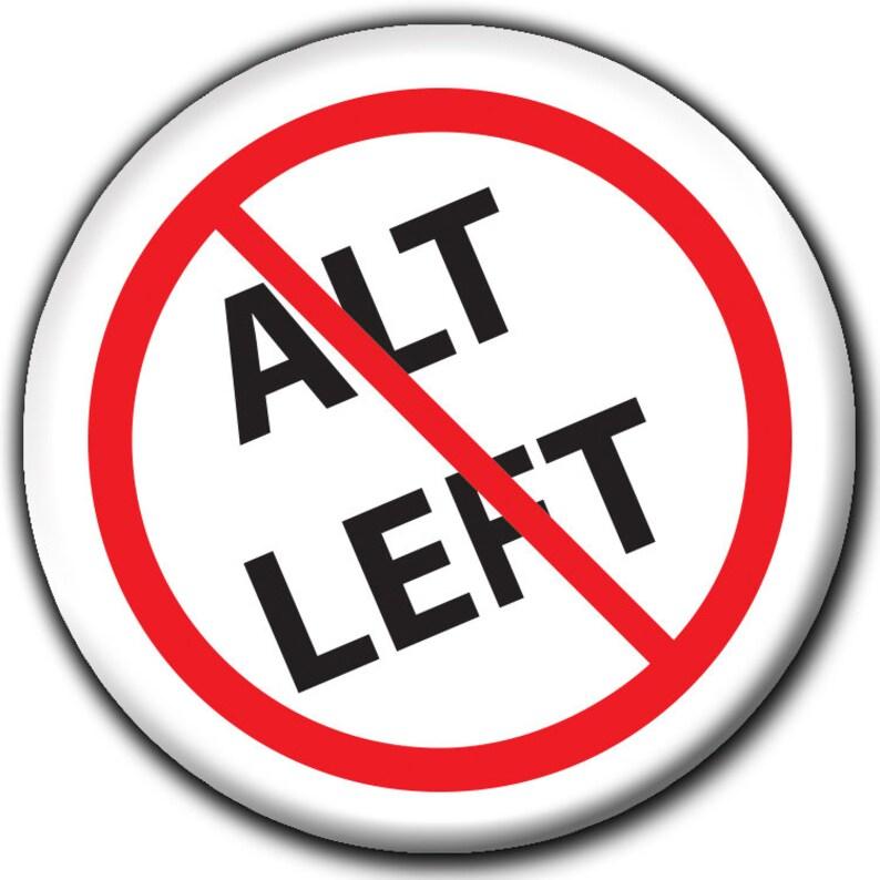 NO ALT LEFT Button Anti-Antifa Badge Anti-Communist Pin - Pro America!