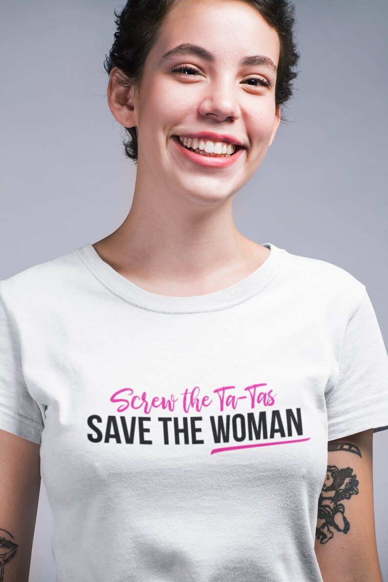 Screw the Ta-Tas Save the woman Save the Ta-Tas Save the image 0
